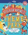 Lonely Planet Kids Sticker World - Theme Park - Lonely Planet Kids (Paperback)