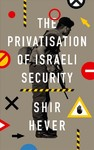 The Privatisation of Israeli Security - Shir Hever (Paperback)