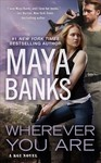 Wherever You Are - Maya Banks (Paperback)