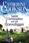 Saint Christopher and the Gravedigger - Catherine Cookson (Paperback)