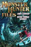 The Monster Hunter Files - Larry Correia (Hardcover)