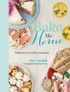 Bake Me Home - Alice Arndell (Hardcover)