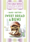 Great British Bake Off - Bake It Better (No.7): Sweet Bread & Buns - Linda Collister (Hardcover)