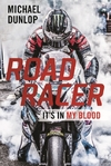 Road Racer - Michael Dunlop (Hardcover)
