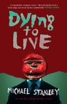 Dying to Live - Michael Stanley (Paperback)