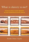 What Is Slavery to Me? - Pumla Dineo Gqola (Paperback)