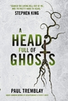 Head Full of Ghosts - Paul Tremblay (Paperback)