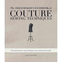 The Dressmaker's Handbook of Couture Sewing Techniques - Lynda Maynard (Hardcover)