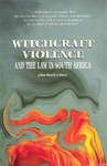 Witchcraft Violence and the Law in South Africa - John Hund (Paperback)