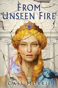 From Unseen Fire - Cass Morris (Hardcover)