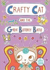 Crafty Cat and the Great Butterfly Battle - Charise Mericle Harper (Hardcover)