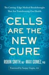 Cells Are the New Cure - Robin L. Smith (Hardcover)