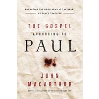 Gospel According to Paul - John F Macarthur (Paperback)