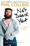 Not Dead Yet: the Autobiography - Phil Collins (Paperback)