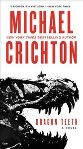 Dragon Teeth - Michael Crichton (Paperback)