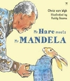 Mr Hare Meets Mr Mandela - Chris Van Wyk (Paperback)