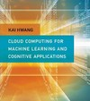 Cloud Computing for Machine Learning and Cognitive Applications - Kai Hwang (Hardcover)