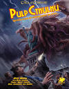 Call of Cthulhu RPG - Pulp Cthulhu (Role Playing Game)