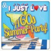 Various Artists - I Just Love a 60s Summer Party (CD)