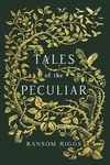 Tales of the Peculiar - Ransom Riggs (Paperback)