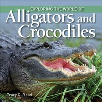 Exploring the World of Alligators and Crocodiles - Tracy C. Read (Hardcover) - Cover