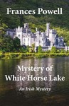 Mystery of White Horse Lake - Frances Powell (Paperback)