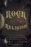 Rock Gets Religion - Mark Joseph (Paperback)