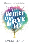 Names They Gave Us - Emery Lord (Paperback)