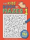 Kids' Book of Mazes 1 - Gareth Moore (Paperback)