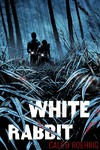 White Rabbit - Caleb Roehrig (Hardcover)