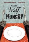 When a Wolf Is Hungry - Christine Naumann-Villemin (School And Library)