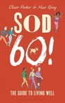 Sod Sixty! - Claire Parker (Hardcover)