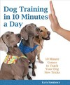 Dog Training in 10 Minutes a Day - Kyra Sundance (Paperback)