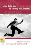 Being God's Man by Claiming Your Freedom - Stephen Arterburn (Paperback)