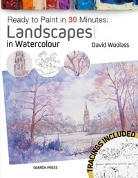 Ready to Paint In 30 Minutes: Landscapes In Watercolour - Dave Woolass (Paperback) - Cover