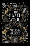 The Hazel Wood - Melissa Albert (Hardcover)