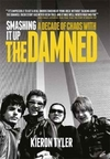 Smashing It up: a Decade With The Damned - Kieron Tyler (Hardcover)