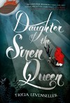 Daughter of the Siren Queen - Tricia Levenseller (Hardcover)