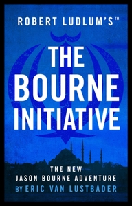 Robert Ludlum's the Bourne Initiative - Eric Van Lustbader (Hardcover)