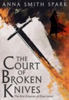 The Court of Broken Knives - Anna Smith Spark (Hardcover)