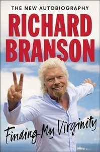 Finding My Virginity : The New Autobiography - Richard Branson (Hardcover)
