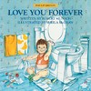 Love You Forever - Robert N. Munsch (Hardcover)