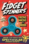 Fidget Spinners Tricks, Hacks and Mods - Cara Stevens (Paperback) Cover