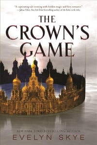The Crown's Game - Evelyn Skye (Prebind) - Cover