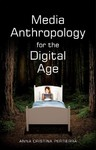 Media Anthropology For the Digital Age - Anna Cristina Pertierra (Paperback)