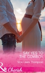 Say Yes to the Cowboy - Vicki Lewis Thompson (Paperback)
