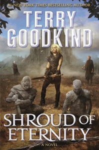 Shroud of Eternity - Terry Goodkind (Hardcover)