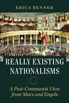 Really Existing Nationalisms - Erica Benner (Paperback)