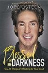 Blessed In the Darkness - Joel Osteen (Paperback)