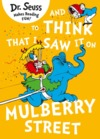 And to Think That I Saw It On Mulberry Street - Dr. Seuss (Paperback)